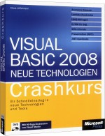 Microsoft Visual Basic 2008 Neue Technologien - Crashkurs